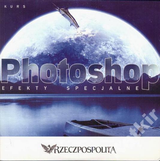 Купить Photoshop. Курс специальные эффекты. ПК. на Otpravka - цены и фото - доставка из Польши и стран Европы в Украину.