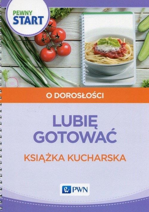 Pewny Start Lubie Gotowac Ksiazka Kucharska 7009324672 Oficjalne