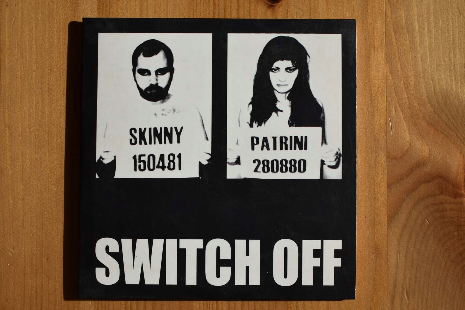 skinny patrini switch off