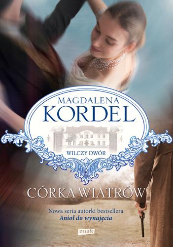 """""""Córka wiatrów"""" Magdalena Kordel – recenzja"""