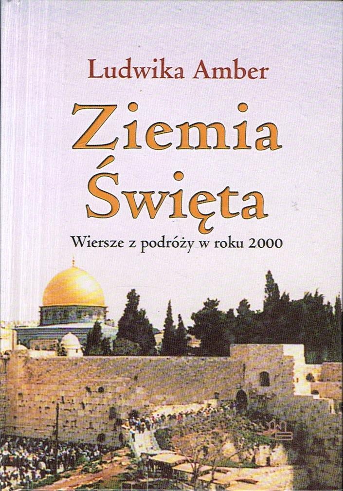 Amber Ziemia święta Wiersze Z Podróży W Roku 2000