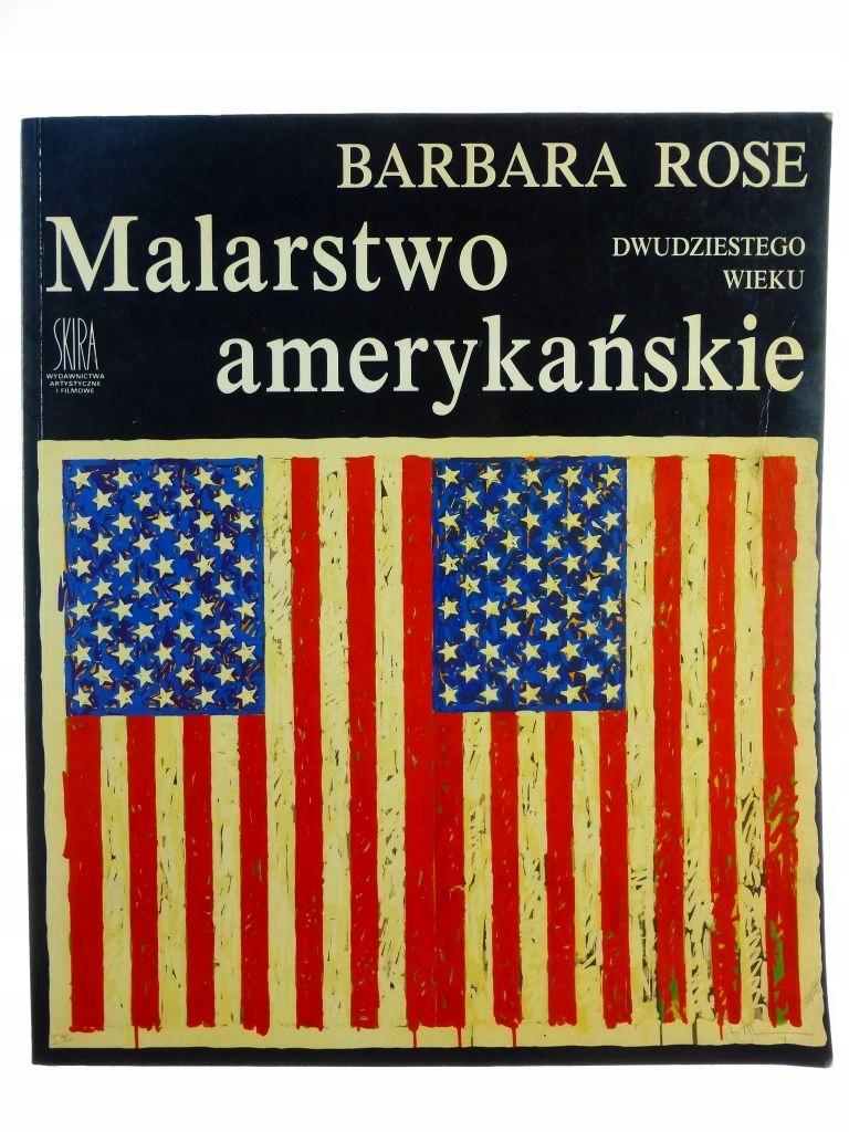 Malarstwo Amerykanskie Xx Wieku Barbara Rose 7490754372 Oficjalne Archiwum Allegro
