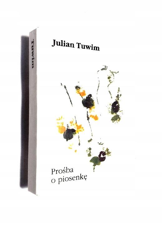 Prośba O Piosenkę Julian Tuwim Miniatura Wow 7612516943