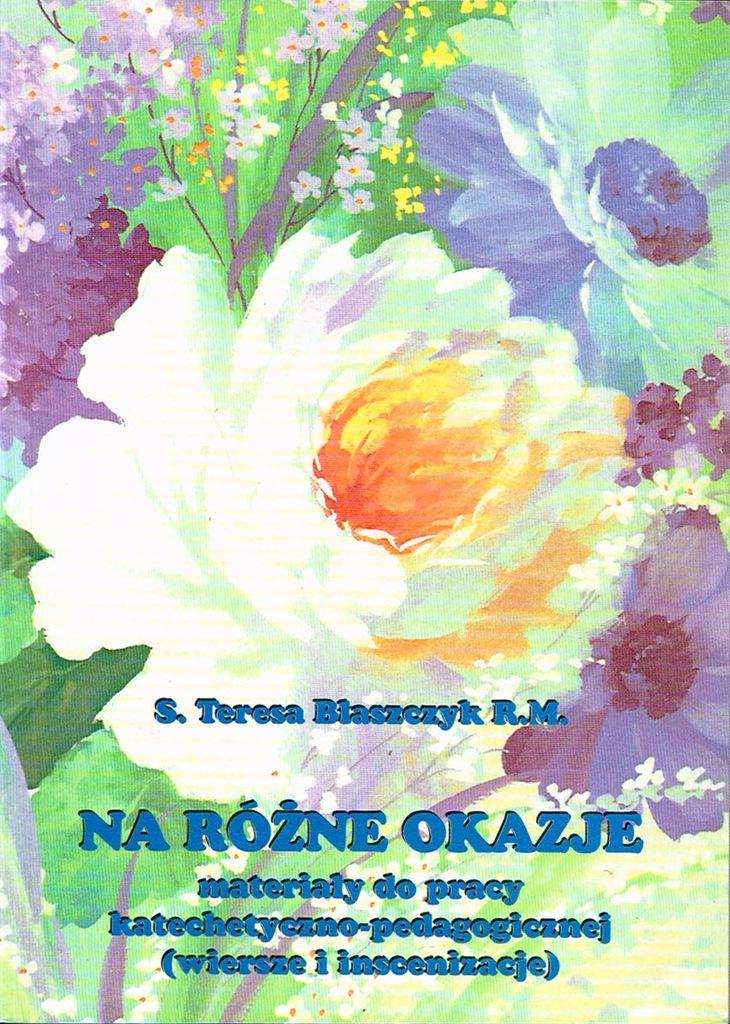 Teresa Błaszczyk Na Różne Okazje Wiersze 7735448291