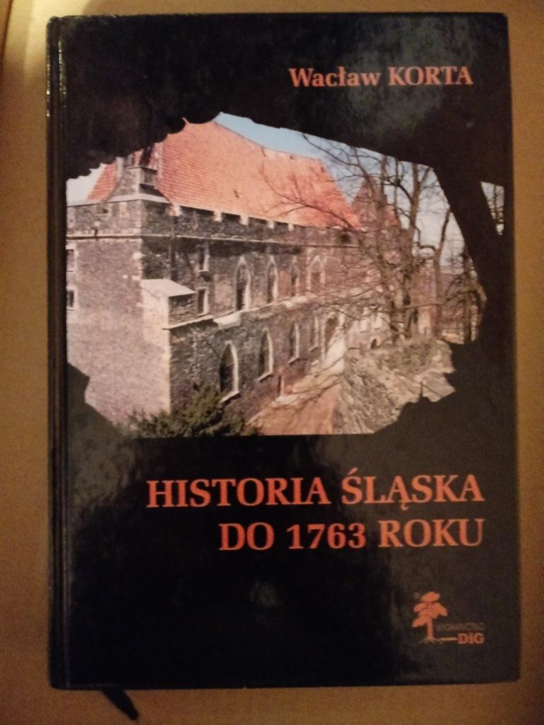 książka Historia Śląska do 1763 roku - W. Korta