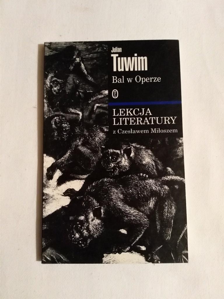 Julian Tuwim Bal W Operze Lekcja Literatury Miłosz