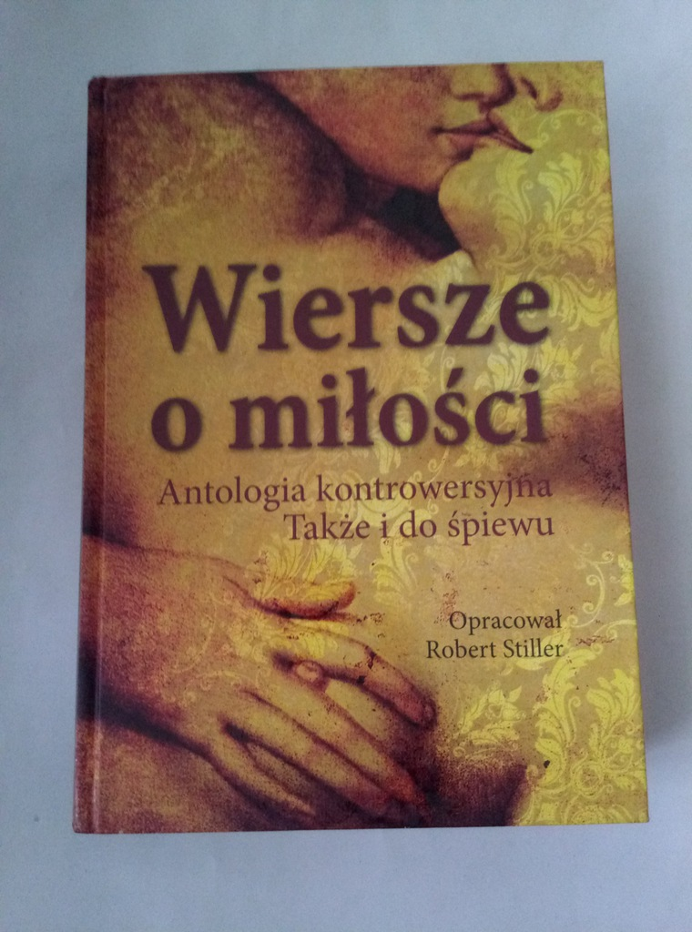 Wiersze O Miłości Robert Stiller Antologia