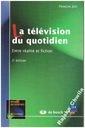 La television du quotidien Francois Jost NOWA OPIS