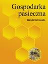 Gospodarka pasieczna Ostrowska hodowla pszczół