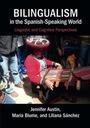 Jennifer Austin Bilingualism in the Spanish-Speaki