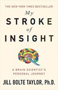 Jill Bolte Taylor My Stroke of Insight