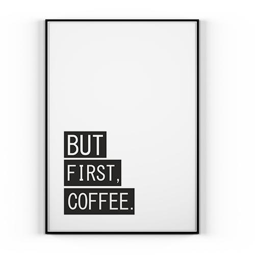 Plakat But First Coffee 40x50cm Kuchnia Kawa