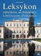 Leksykon zabytków architektury, Leksykon zabytków architektury Lubelszczyzny i Podkarpacia Jan Żabicki