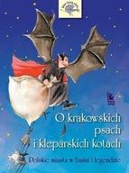 O krakowskich psach i kleparskich kotach Barbara Tylicka