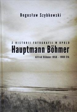Hauptmann Bohmer - História fotografií v Opole