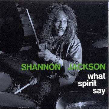 Ronald Shannon Jackson CD What Spirit Say