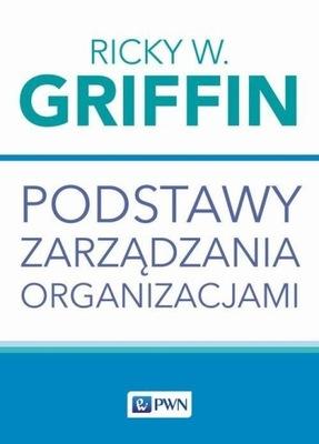 Podstawy zarządzania organizacjami R. W. Griffin