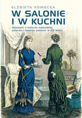 W salonie i w kuchni Elżbieta Kowecka