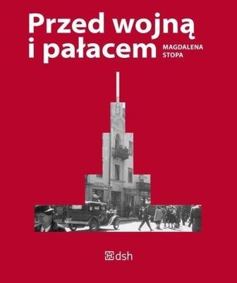 Przed wojną i pałacem Stopa Magdalena
