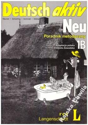 Deutsch aktiv Neu 1B Poradnik metodyczny NOWY