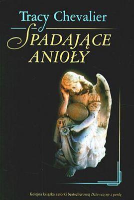 Spadające anioły Tracy Chevalier nowa