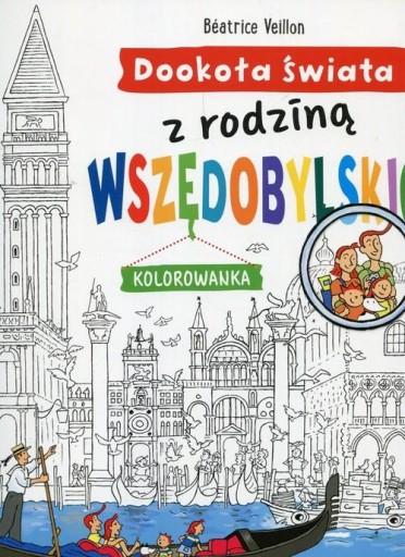 Dookoła świata z rodziną Wszędobylskich Kolorowank