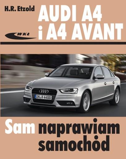 Audi A4 2008 2015 B8 Sam Naprawiam Instrukcja Nowa 7477437032