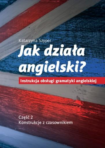 """""""Jak działa angielski? cz.2 K. Szyper"""