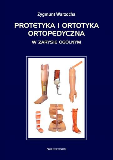Protetyka i ortotyka ortopedyczna (Z. Warzocha)