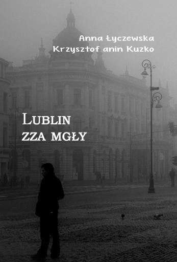 Lublin zza mgły (A. Łyczewska, K. Anin Kuzko)